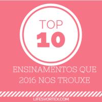 Top 10 - Ensinamentos que 2016 nos trouxe