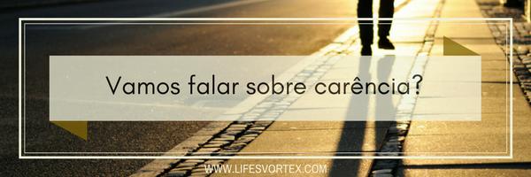 vamos-falar-sobre-carencia-lifesvortex_karina_boldoro